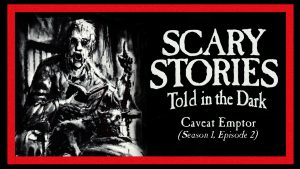 "Scary Stories Told in the Dark - Season 1, Episode 2 - ""Caveat Emptor"""