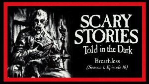 "Scary Stories Told in the Dark – Season 1, Episode 10 - ""Breathless"""