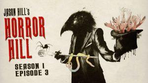 Horror Hill – Season 1, Episode 3