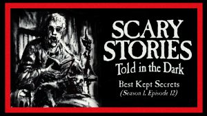 "Scary Stories Told in the Dark – Season 1, Episode 12 - ""Best Kept Secrets"""
