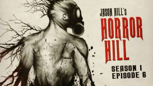 Horror Hill – Season 1, Episode 6