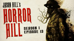Horror Hill – Season 1, Episode 13