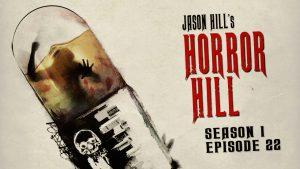 Horror Hill – Season 1, Episode 22