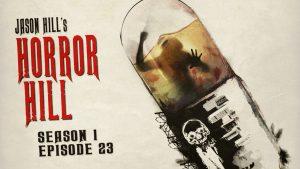 Horror Hill – Season 1, Episode 23