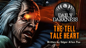 """Daily Darkness – Episode 10 - """"The Tell-Tale Heart"""""""