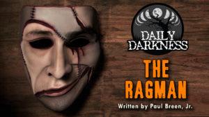 "Daily Darkness – Episode 12 - ""The Ragman"""