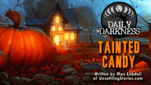 """Daily Darkness – Episode 13 - """"Tainted Candy"""""""