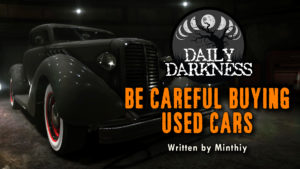 """Daily Darkness – Episode 16 - """"Be Careful Buying Used Cars"""""""