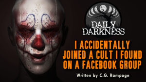 """Daily Darkness – Episode 18 - """"I Accidentally Joined a Cult I Found on a Facebook Group"""""""