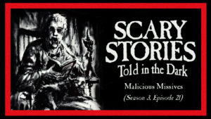 "Scary Stories Told in the Dark – Season 3, Episode 21 - ""Malicious Missives"""