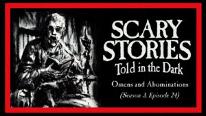 """Scary Stories Told in the Dark – Season 3, Episode 24 - """"Omens and Abominations"""""""