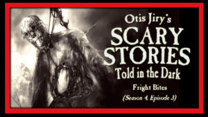 "Scary Stories Told in the Dark – Season 4, Episode 3 - ""Fright Bites"""
