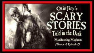 "Scary Stories Told in the Dark – Season 4, Episode 7 - ""Manifesting Mayhem"""