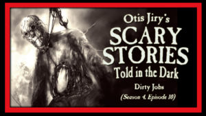 "Scary Stories Told in the Dark – Season 4, Episode 10 - ""Dirty Jobs"""