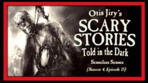 "Scary Stories Told in the Dark – Season 4, Episode 15 - ""Senseless Senses"""