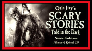"""Scary Stories Told in the Dark – Season 4, Episode 23 - """"Sinister Solutions"""""""