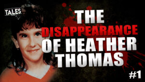 """Tales by Cole – Episode 1 – """"The Disappearance of Heather Thomas"""" (Part 1)"""
