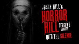 "Horror Hill – Season 2, Episode 1 - ""Into the Silence"""