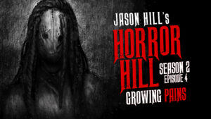 "Horror Hill – Season 2, Episode 4 - ""Growing Pains"""