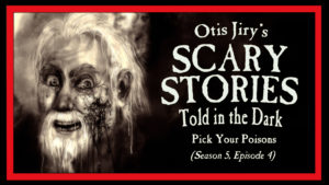 "Scary Stories Told in the Dark – Season 5, Episode 4 - ""Pick Your Poisons"""