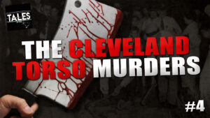 "Tales by Cole – Episode 4 – ""The Cleveland Torso Murders"""