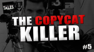 "Tales by Cole – Episode 5 – ""The Copycat Killer"""