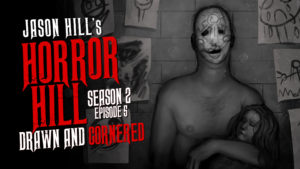 "Horror Hill – Season 2, Episode 5 - ""Drawn and Cornered"""