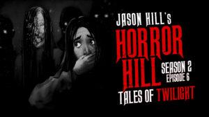 """Horror Hill – Season 2, Episode 6 - """"Tales of Twilight"""""""
