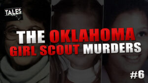 "Tales by Cole – Episode 6 – ""The Oklahoma Girl Scout Murders"""