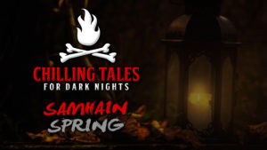 "Chilling Tales for Dark Nights – Season 4, Episode 33 - ""Samhain Spring"""