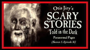 """Scary Stories Told in the Dark – Season 5, Episode 16 - """"Paranormal Pages"""""""