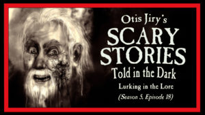 """Scary Stories Told in the Dark – Season 5, Episode 18 - """"Lurking in the Lore"""""""
