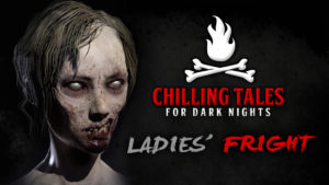 "Chilling Tales for Dark Nights – Season 4, Episode 36 - ""Ladies' Fright"""