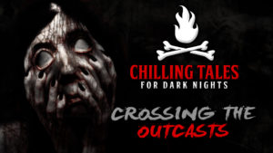 "Chilling Tales for Dark Nights – Season 4, Episode 37 - ""Crossing the Outcasts"""