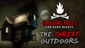 "Chilling Tales for Dark Nights – Season 4, Episode 39 - ""The Great Outdoors"""