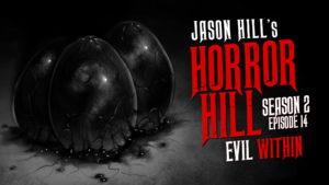 "Horror Hill – Season 2, Episode 14 - ""Evil Within"""