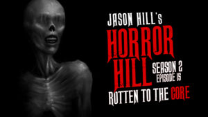 "Horror Hill – Season 2, Episode 15 - ""Rotten to the Core"""