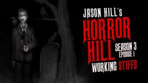 "Horror Hill – Season 3, Episode 1 - ""Working Stiffs"""