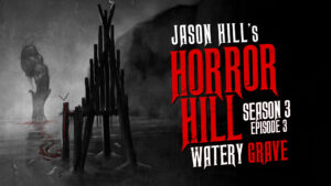 "Horror Hill – Season 3, Episode 3 - ""Watery Grave"""