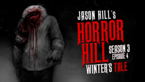 "Horror Hill – Season 3, Episode 4 - ""Winter's Tale"""