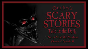 "Scary Stories Told in the Dark – Season 7, Episode 4 - ""Never Mind the Mayhem"""