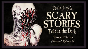 "Scary Stories Told in the Dark – Season 7, Episode 5 - ""Tomes of Terror"""