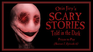 "Scary Stories Told in the Dark – Season 7, Episode 6 - ""Prices to Pay"""