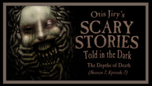 "Scary Stories Told in the Dark – Season 7, Episode 7 - ""The Depths of Death"""