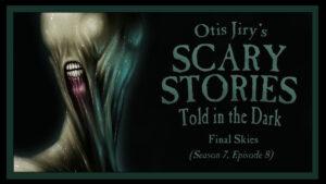 "Scary Stories Told in the Dark – Season 7, Episode 8 - ""Final Skies"""