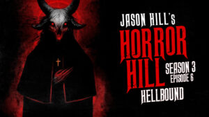 "Horror Hill – Season 3, Episode 6 - ""Hellbound"""