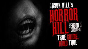 "Horror Hill – Season 3, Episode 8 - ""True Crime, Hard Time"""