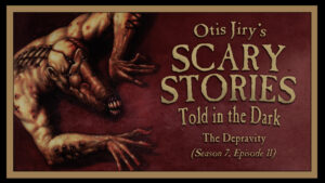 """Scary Stories Told in the Dark – Season 7, Episode 11 - """"The Depravity"""""""