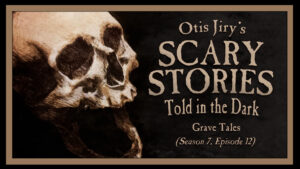 "Scary Stories Told in the Dark – Season 7, Episode 12 - ""Grave Tales"""
