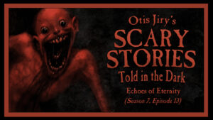 """Scary Stories Told in the Dark – Season 7, Episode 13 - """"Echoes of Eternity"""""""